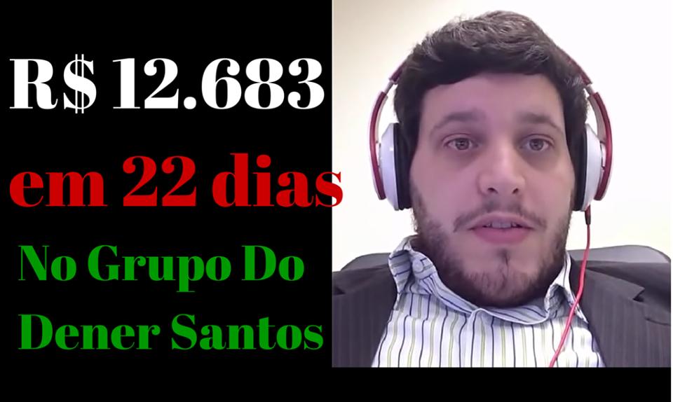 Depoimento – R$12.683,01 em 22 dias com o Curso do Dener Santos