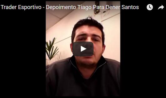 Trader Esportivo – Depoimento Tiago Para Dener Santos