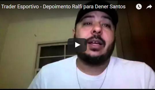 Trader Esportivo – Depoimento Ralfi para Dener Santos