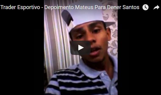 Trader Esportivo – Depoimento Mateus Para Dener Santos