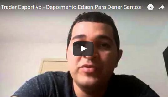 Trader Esportivo – Depoimento Edson Para Dener Santos