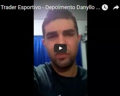 Trader Esportivo – Depoimento Danyllo Para Dener Santos